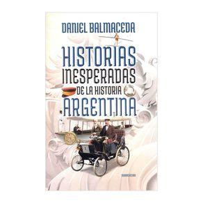 Historias-Inesperadas-De-La-Historia-Argentina-Daniel-Balmaceda-1-475193